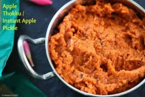 Apple Thokku / Instant Apple Pickle in South Indian Style